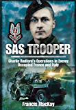 SAS Trooper: Charlie Radford's Operations in Enemy-Occupied France and Italy