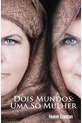 Dois Mundos: Uma Só Mulher (Portuguese Edition) Paperback
