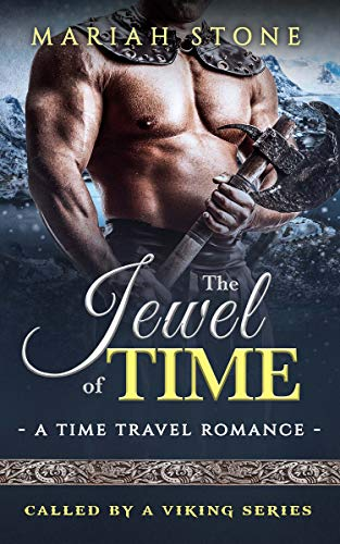 Pdf Romance The Jewel of Time: a Time Travel romance: Called by a Viking Series Book 2