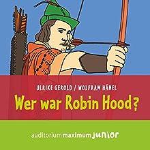 Wer war Robin Hood? Hörbuch von Gerhard Gerold Gesprochen von: Wolfgang Schmidt
