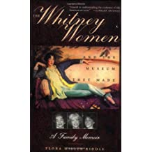 The Whitney Women and the Museum They Made: A Family Memoir