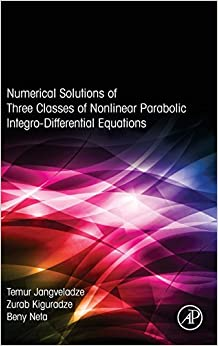 Book Numerical Solutions of Three Classes of Nonlinear Parabolic Integro-Differential Equations