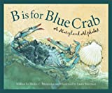 Front cover for the book B is for Blue Crab: A Maryland Alphabet by Shirley Menendez