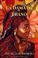 La Dama De Ebano (África Del