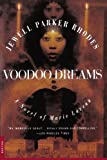 Voodoo Dreams: A Novel of Marie Laveau  by Jewell Parker Rhodes