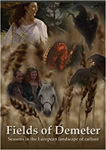 Fields of Demeter, seasons in the European landscape of culture[NON-US FORMAT, PAL]