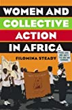 img - for Women and Collective Action in Africa: Development, Democratization and Empowerment by Filomina Chioma Steady (2005-12-10) book / textbook / text book