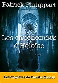 Les enquêtes de Dimitri Boizot, tome 6 : Les cauchemars d'Héloïse par Patrick Philippart