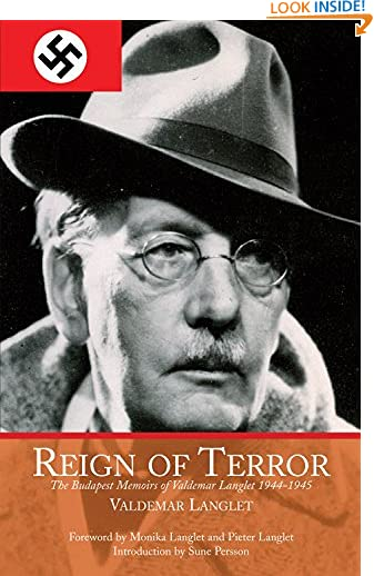 Reign of Terror: The Budapest Memoirs of Valdemar Langlet 1944–1945 by Valdemar Langlet