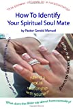 How to Identify Your Spiritual Soul Mate, Gerald Manuel, 1470179229