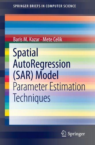 Spatial AutoRegression (SAR) Model: Parameter Estimation Techniques (SpringerBriefs In Computer Science)