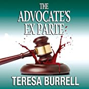 The Advocate's ExParte: The Advocate Series, Volume 5 | Teresa Burrell