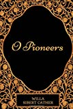 Image of O Pioneers: By Willa Cather - Illustrated