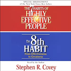 The 7 Habits of Highly Effective People & The 8th Habit (Special 3-Hour Abridgement) Hörbuch