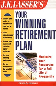 J.K. Lasser's Your Winning Retirement Plan (J.K. Lasser Guide Series,) from Wiley