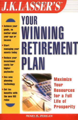 J.K. Lasser's Your Winning Retirement Plan (J.K. Lasser Guide Series,)