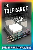 The Tolerance Trap, Suzanna Danuta Walters, 0814770576