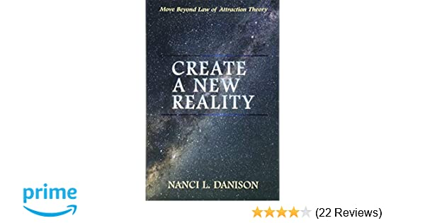 Move Beyond Law of Attraction Theory Create a New Reality
