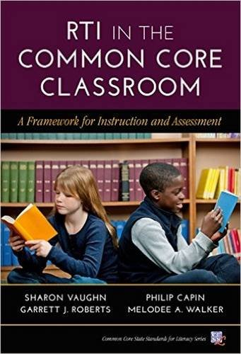 RTI in the Common Core Classroom: A Framework for Instruction and Assessment (Common Core State Standards in Literacy Series) (Literacy Assessment & Intervention For Classroom Teachers)