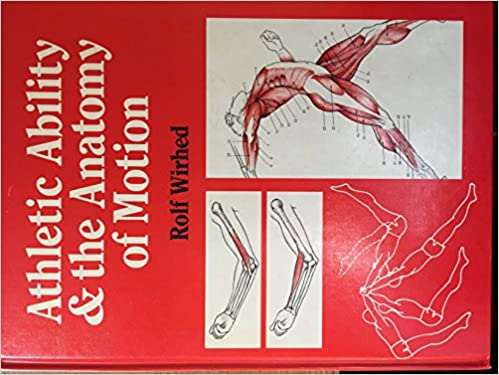 Athletic Ability And The Anatomy Of Motion 9780723408543 Medicine