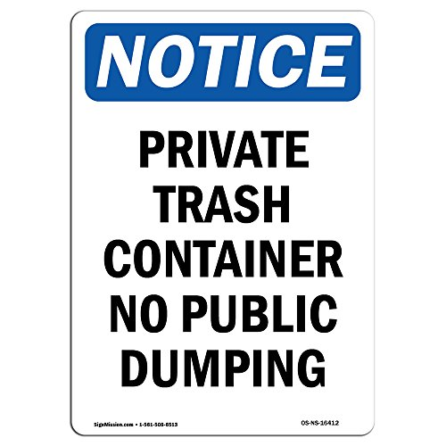 OSHA Notice Signs - NOTICE Private Container No Public Dumping | Choose from: Aluminum, Rigid Plastic or Vinyl Label Decal | Protect Your Business, Work Site, Warehouse |Made in the USA from SignMission