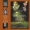 Soldier's Heart Audiobook by Michele McKnight Baker Narrated by Cal Weary