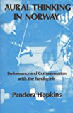 Aural Thinking in Norway : Performance and Communication with Hardingfele, Hopkins, Pandora and Blom, Jan-Petter, 0898852536