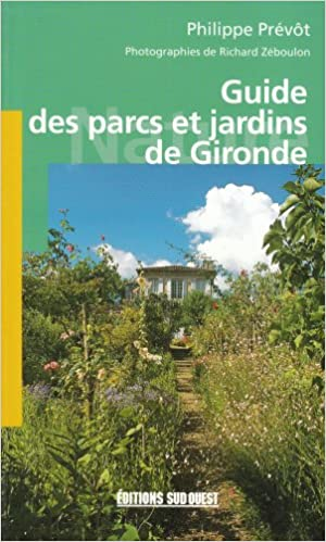 En ligne Guide des Parcs et des Jardins de Gironde pdf, epub ebook