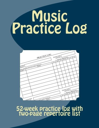 Music Practice Log: 52-week practice log with two-page repertoire list (Piano Practice Music)