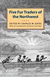 img - for Five Fur Traders of the Northwest book / textbook / text book