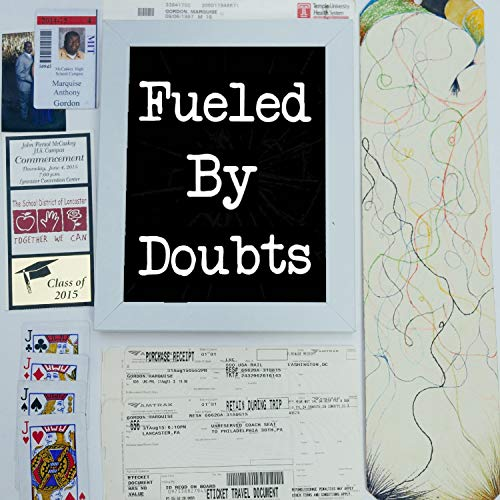 Fueled by Doubts [Explicit]
