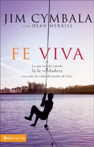 Fe Viva: Lo que sucede cuando la fe verdadera enciende las vidas del pueblo de Dios (Spanish Edition) ebook