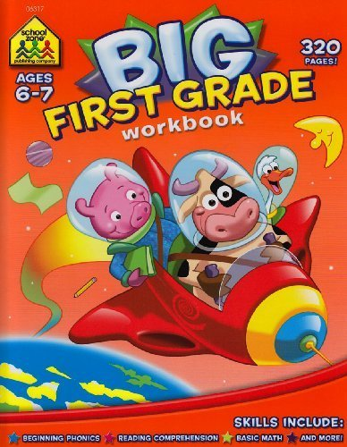 First Grade Big Workbook! (Ages 6-7) by School Zone Publishing Company Staff (1999) Perfect Paperback