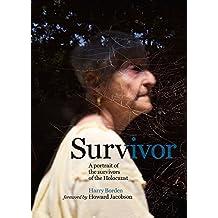 Survivor: A portrait of the survivors of the Holocaust