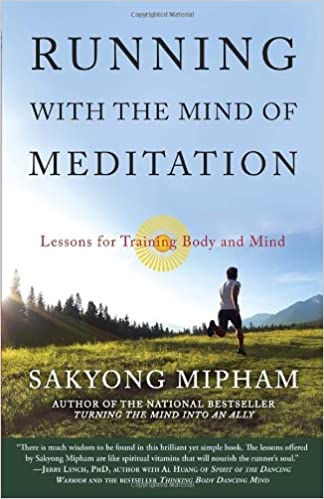 Running with the Mind of Meditation: Lessons for Training Body and Mind: Sakyong Mipham: 8601300190211: Amazon.com: Books