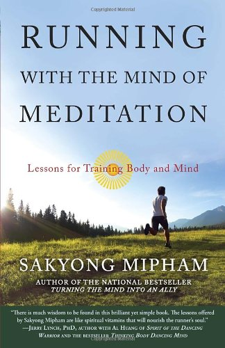 Running with the Mind of Meditation: Lessons for Training Body and Mind [Sakyong Mipham] (Tapa Blanda)