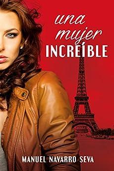 UNA MUJER INCREÍBLE (Spanish Edition) by [Seva, Manuel Navarro]