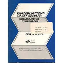Writing Reports to Get Results: Guidelines for Computer Age