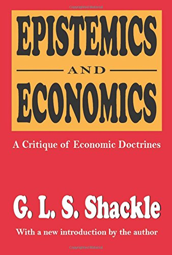 Epistemics and Economics: A Critique of Economic Doctrines