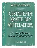 img - for Gestaltende Krafte des Mittelalters : das Abendland im 11. und 12. Jahrhundert book / textbook / text book