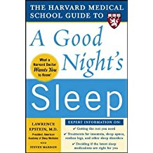 The Harvard Medical School Guide to a Good Night's Sleep [ THE HARVARD MEDICAL SCHOOL GUIDE TO A GOOD NIGHT'S...