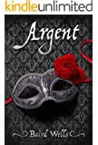 Argent (Hundred Days Series Book 3)