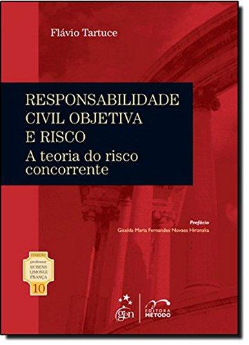 Responsabilidade Civil Objetiva e Risco: a Teoria do Risco Concorrente pdf