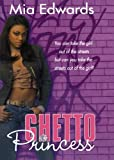 Ghetto Princess, Mia Edwards, 0312348681