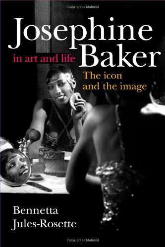 Josephine Baker in Art and Life: The Icon and the Image
