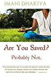 Are You Saved?  Probably Not: False Teachings and Misconceptions about Christian Salvation