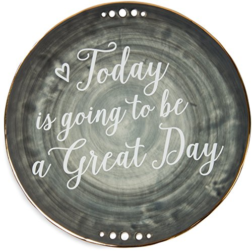 "Pavilion Gift Company Emmaline ""Today is going to be a Great Day"" Ceramic Decorative Plate, 9"", Charcoal"