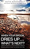 When Your Brook Dries Up...what's Next? By David Mastrangelo (2009-06-26)