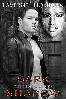 Dark Shadow: The Hidden Series #2 by [Thompson, LaVerne]