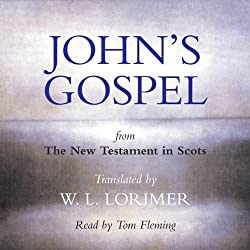 John's Gospel - from The New Testament in Scots